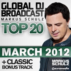 Global DJ Broadcast Top 20 - March 2012 (Including Classic Bonus Track)
