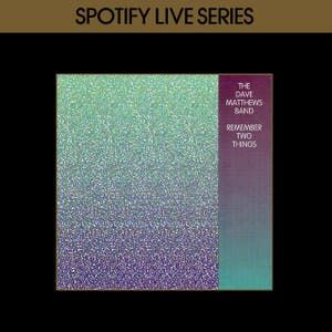 Remember Two Things : Spotify Live Series