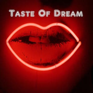 Taste of dream