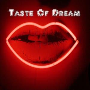 Taste of dream