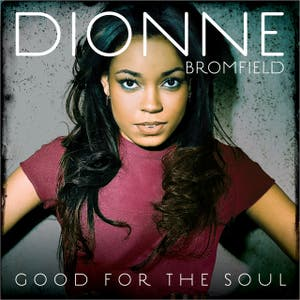 Dionne Bromfield – Good For The Soul