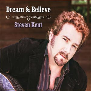 Steven Kent – Dream & Believe