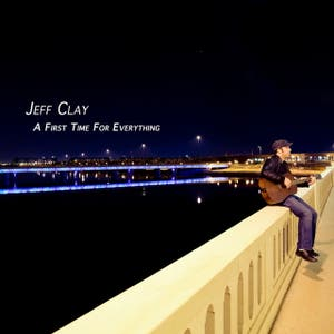 Jeff Clay – A First Time for Everything