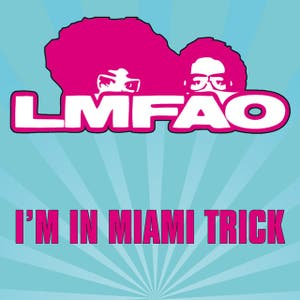 I'm In Miami Trick