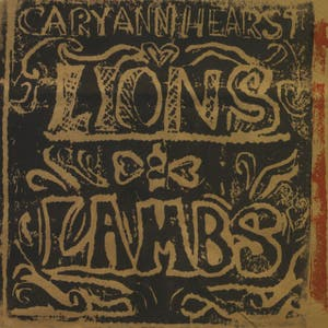 Cary Ann Hearst – Lions And Lambs
