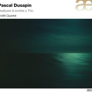 Dusapin: Quatuors a cordes & Trio