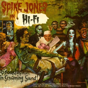 Spike Jones In Hi-Fi: A Spooktacular In Screaming Sound!