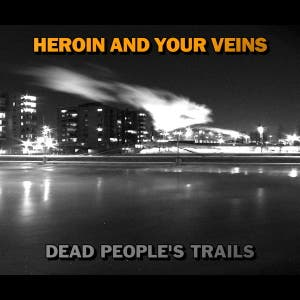 Heroin And Your Veins