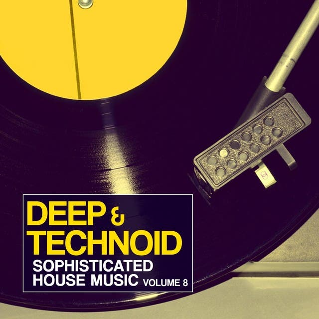 Deep & Technoid - Sophisticated House Music, Vol. 8