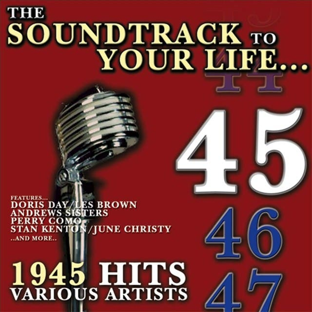 The Soundtrack To Your Life:1945 Hits