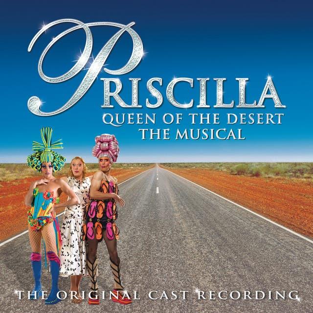 Original Cast - Priscilla Queen Of The Desert - The Musical Original Cast Recording