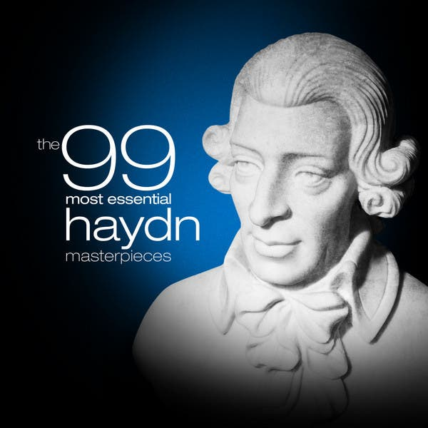 The 99 Most Essential Haydn Masterpieces