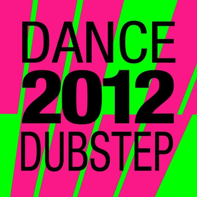 Dance 2012 Dubstep