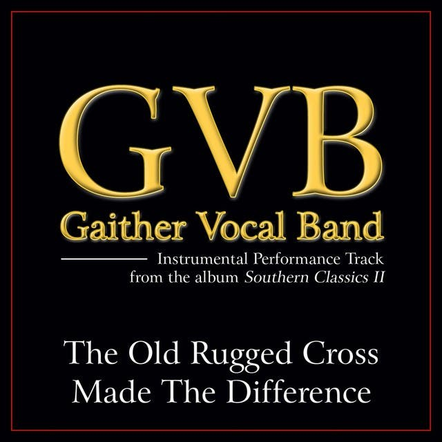 The Old Rugged Cross Made The Difference Performance Tracks