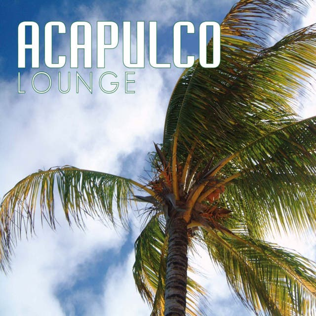 Acapulco Lounge: Chill Out