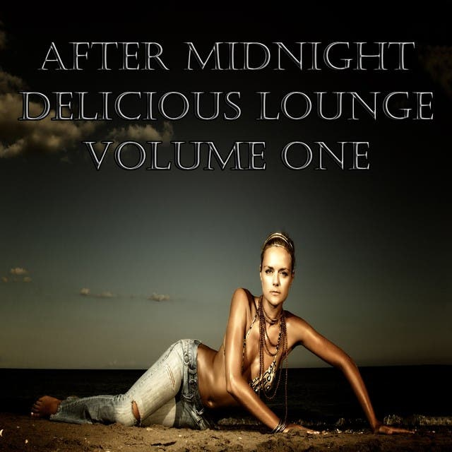 After Midnight Delicious Lounge, Vol.1 (Luxury Sunset Chill Out Player)