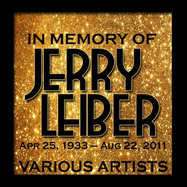 In Memory Of Jerry Leiber