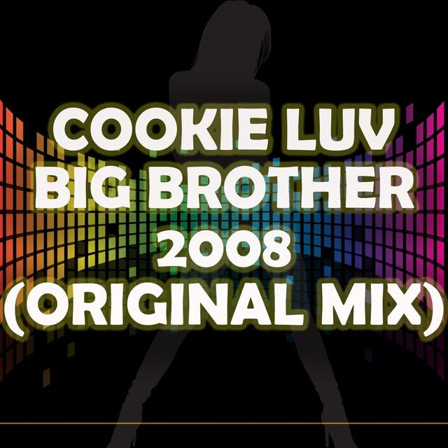 Cookie Luv ([Original Mix] Big Brother 2008) (A Tribute To Darnell And Khatreya)