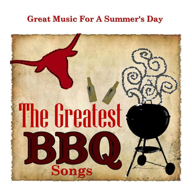 The Greatest Bar-B-Q Songs