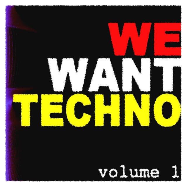 We Want Techno Vol. 1
