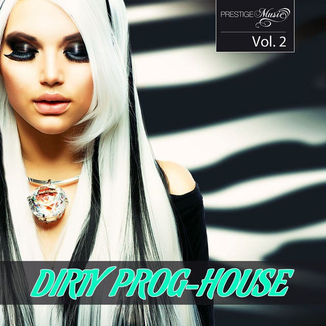 Dirty Prog-House Vol. 2
