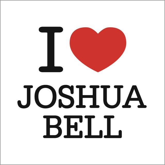 I Love Joshua Bell