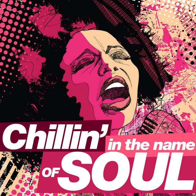 Chillin' In The Name Of...Soul
