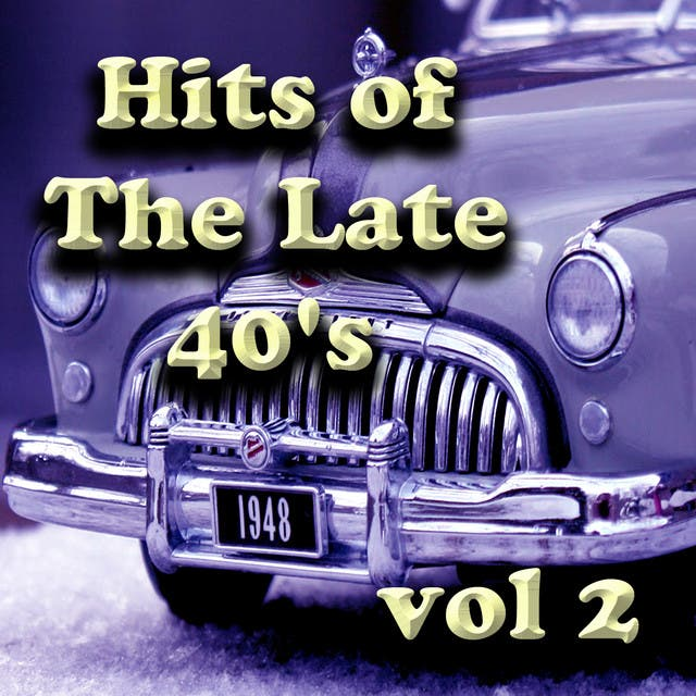Hits Of The Late 40's Vol 2