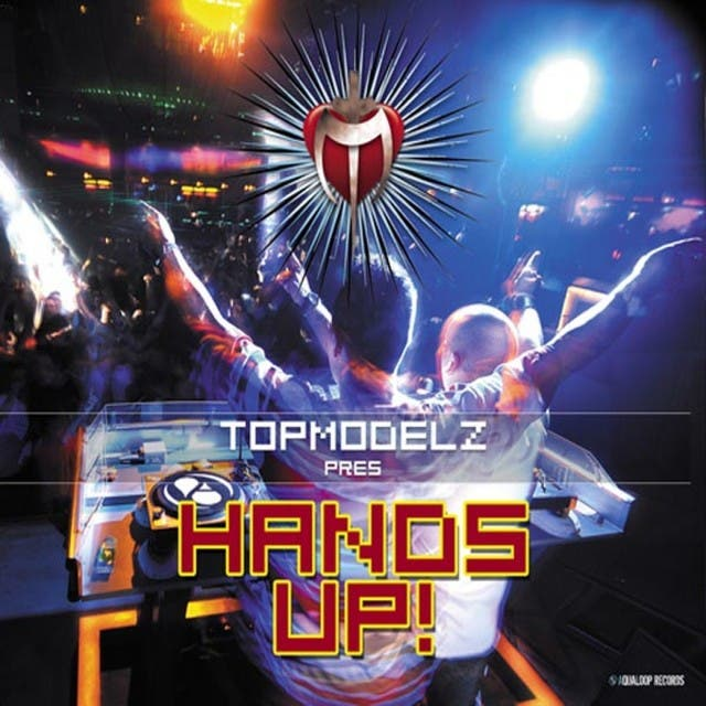 Topmodelz Pres. Hands Up