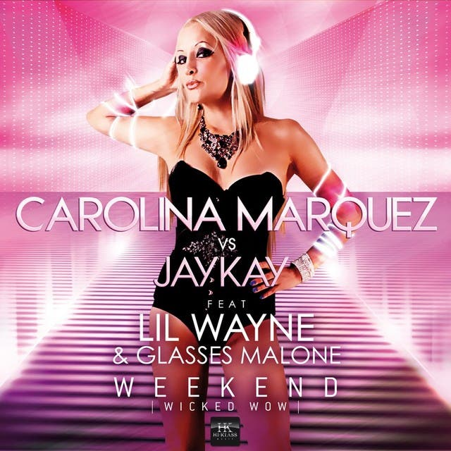 Carolina Marquez Vs Jaykay Feat. Lil Wayne & Glasses Malone