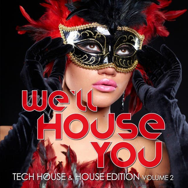 We'll House You (Tech House & House Edition Vol. 2)