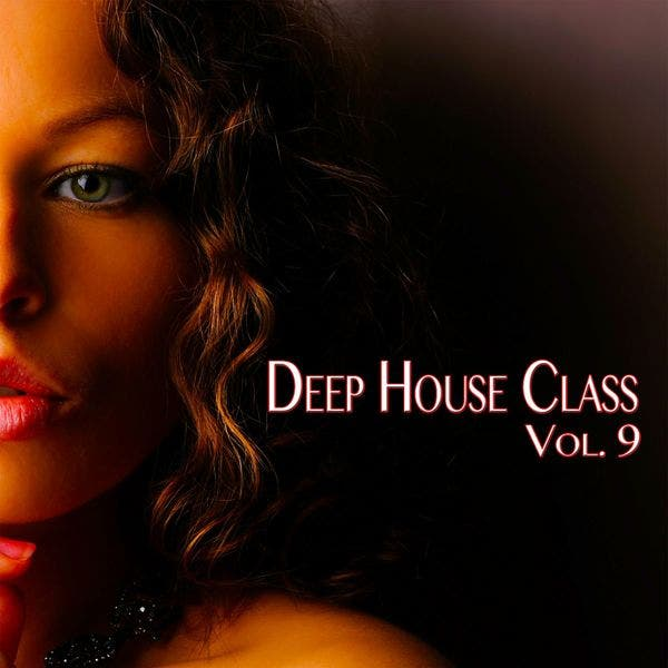 Deep House Class, Vol. 9 (Deep House Fine Selection)