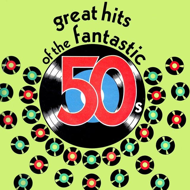 Great Hits Of The Fantastic 50's