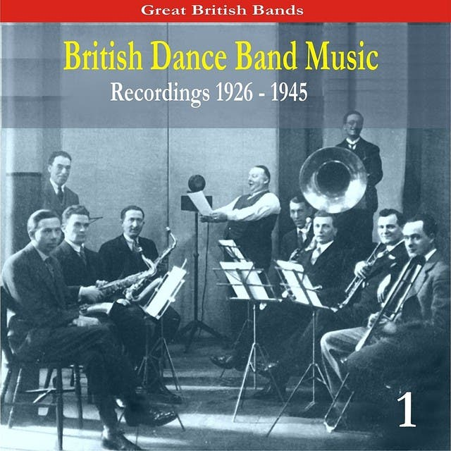 British Dance Music, Volume 1 / Recordings 1926-1945