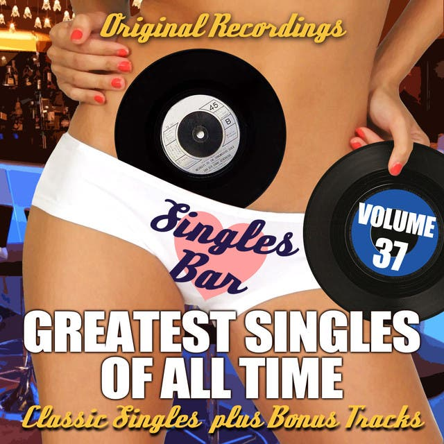 Singles Bar: Greatest Singles Of All Time, Vol. 37
