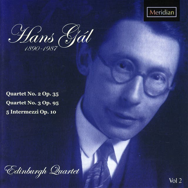 Gál: Quartets 2 & 3, 5 Intermezzi Op. 10