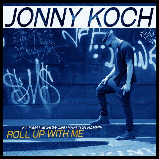 Roll Up With Me (feat. Sam Lachow & Shelton Harris)