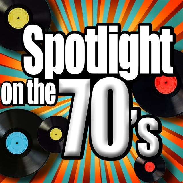 Spotlight On The 70's