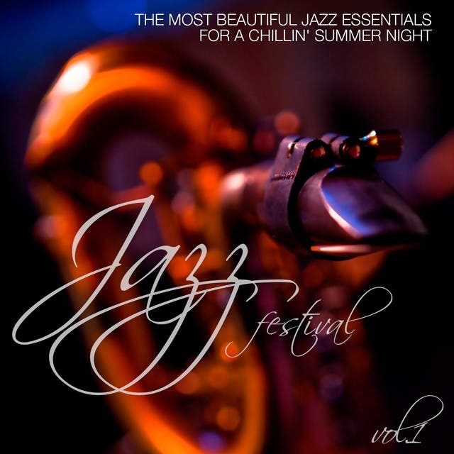 Jazz Festival, Vol. 1 (The Most Beautiful Jazz Essentials For A Chillin' Summer Night)