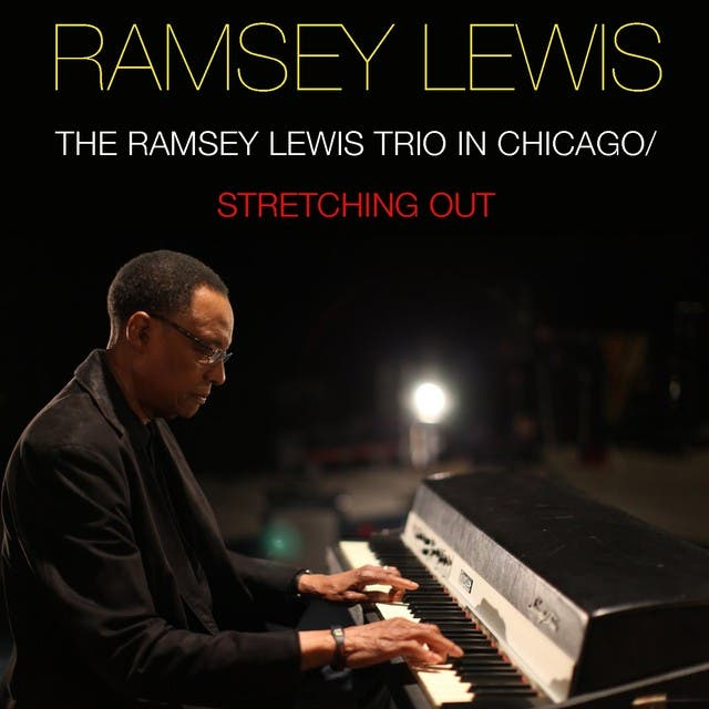 The Ramsey Lewis Trio In Chicago / Stretching Out