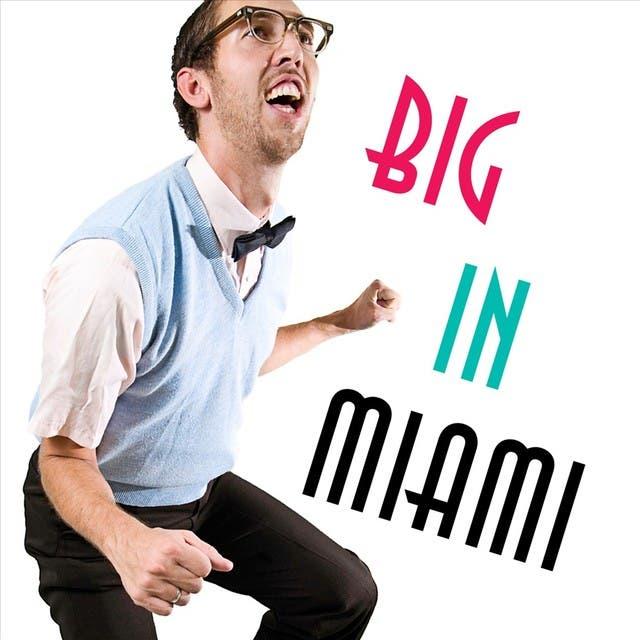 Big In Miami