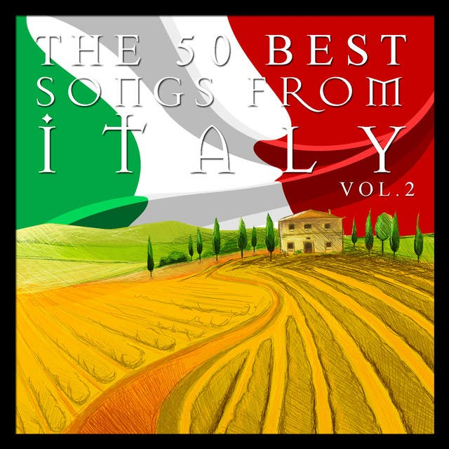 The 50 Best Songs From Italy Vol.2