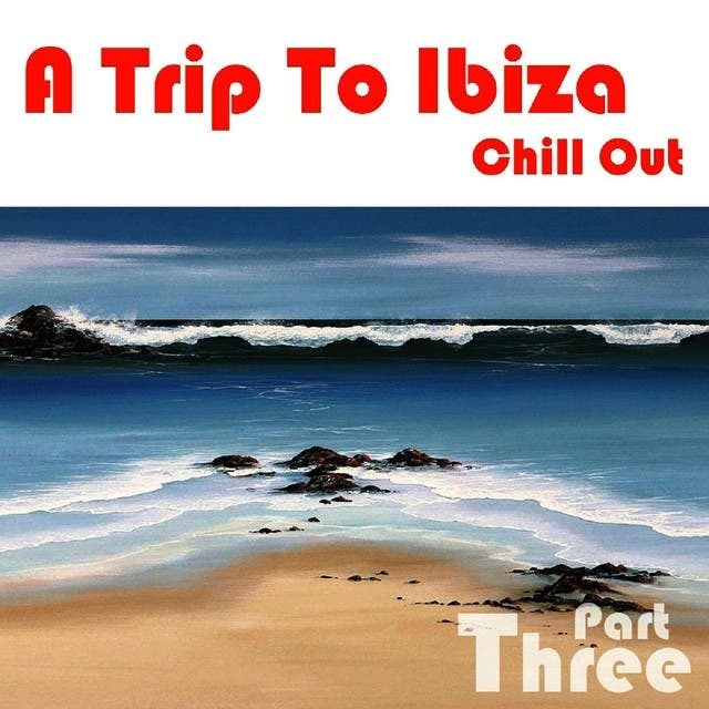 A Trip To Ibiza Chill Out Part 3