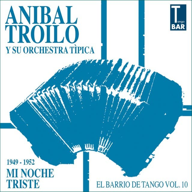 Mi Noche Triste (feat. Edmundo Rivero, Aldo Calderón, Jorge Casal) [El Barrio De Tango, Vol. 10 1949 - 1952]