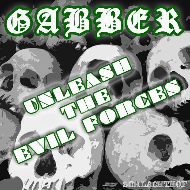 GABBER: Unleash The Evil Forces
