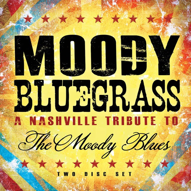 Moody Bluegrass - A Nashville Tribute To The Moody Blues