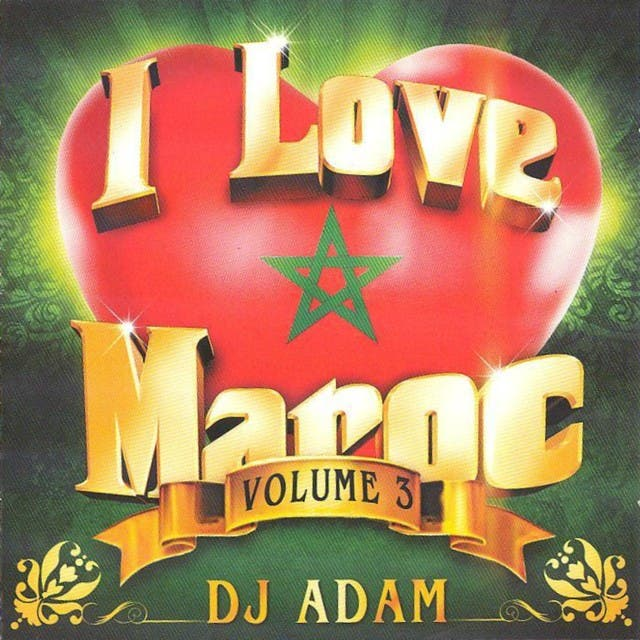 I Love Maroc, Vol. 3 (23 Hits Mixed By DJ Adam)