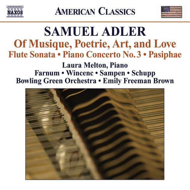 Samuel Adler: Of Musique, Poetrie, Art, And Love / Flute Sonata / Piano Concerto No. 3 / Pasiphae