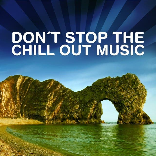 Don't Stop The Chill Out Music