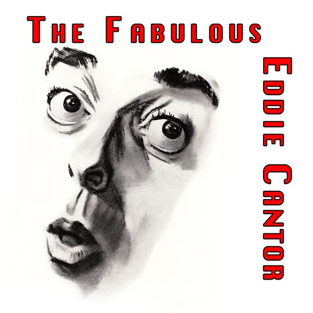 The Fabulous Eddie Cantor